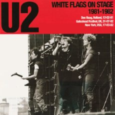 CDs de Música: U2 2XCD WHITE FLAGS ON STAGE 1981-1982 DOBLE CD LIVE MUY RARO COLECCIONISTA. Lote 28009474