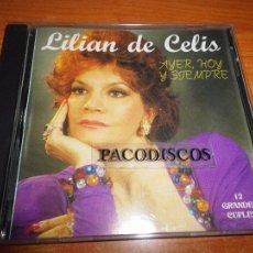 CDs de Música: LILIAN DE CELIS AYER HOY Y SIEMPRE CD ALBUM DEL AÑO 1995 CONTIENE 12 TEMAS CABARET CHOTIS. Lote 121060926