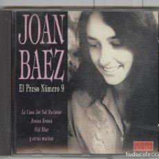 CDs de Música: JOAN BAEZ. EL PRESO NUMERO NUEVE. LA CASA DEL SOL NACIENTE. CD. Lote 104115687
