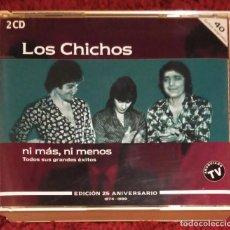 CDs de Música: LOS CHICHOS (NI MAS, NI MENOS - 25 ANIVERSARIO 1974-1999) 2 CD'S 1999. Lote 104236319