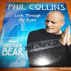 CDs de Música: PHIL COLLINS LOOK THROUGH MY EYES BANDA SONORA BROTHER BEAR HERMANO OSO CD SINGLE PROMO 2003 GENESIS. Lote 104982223