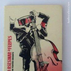 CDs de Música: COMO ASESINAR A FELIPES - OPERACION TEATRO ORIENTE. Lote 105101887
