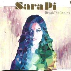 CDs de Música: CD SARA PI : BREAK THE CHAINS . Lote 105125955