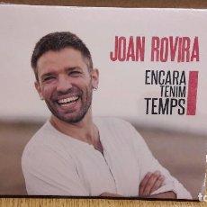 CDs de Música: JOAN ROVIRA / ENCARA TENIM TEMPS. DIGIPACK-CD / SATELITE K - 11 TEMAS / PRECINTADO. Lote 105232823