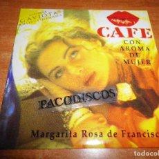CDs de Música: MARGARITA ROSA DE FRANCISCO GAVIOTA BANDA SONORA CAFE CON AROMA DE MUJER CD SINGLE PROMO ESPAÑA. Lote 105673607