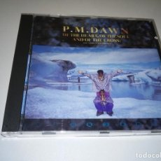 CDs de Música: 1118- PM DAWN OF THE HEART OF THE SOUL AND OF THE CROSS CD. Lote 105805143