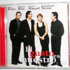 CDs de Música: CD - EL GUSTO ES NUESTRO - ANA BELEN, MIGUEL RIOS, VICTOR MANUEL, SERRAT - BMG 1996 - EN DIRECTO. Lote 105813187