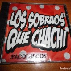 CDs de Música: LOS SOBRAOS QUE CHACHI CD ALBUM PRECINTADO DEL AÑO 2011 CONTIENE 10 TEMAS RUMBA. Lote 107368855