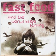 CDs de Música: FAST FOOD / ...AND THE WORLD KEEPS TURNING. Lote 107545383