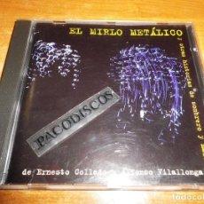 CDs de Música: EL MIRLO METALICO Y OTRAS HISTORIAS DE SOMBRERO Y MALETON CD ERNESTO COLLADO Y ALFONSO VILALLONGA . Lote 108384203