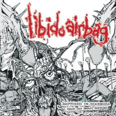 CDs de Música: LIBIDO AIRBAG ‎-- BAPTIZED IN DIARRHEA - DEMOS AND RARITIES -GRIND CORE CYBER GRIND. Lote 108753895
