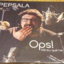 CDs de Música: PEP SALA / OPS ! MIREU QUÈ HE FET / DIGIPACK-DOBLE CD / 31 TEMAS / PRECINTADO.. Lote 108776147