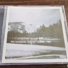 CDs de Música: THE CLASSICAL CHILLOUT ALBUM TWO. Lote 109356454