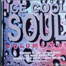 CDs de Música: ICE COOL SOUL. VOL 2. JAMES BROWN. SAM & DAVE. MARTHA REEVES. ELMORE JAMES. THE DRIFTERS... CD. Lote 109431523