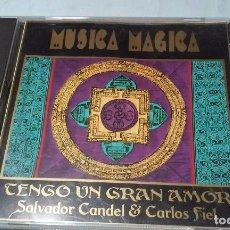 CDs de Música: SALVADOR CANDEL-CARLOS FIEL.TENGO UN GRAN AMOR (MUSICA MAGICA). Lote 109480307