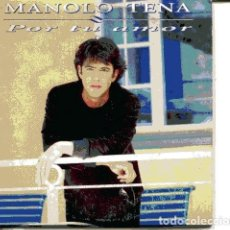 CDs de Música: MANOLO TENA / POR TU AMOR (CD SINGLE CARTON PROMO 1995) . Lote 109545291