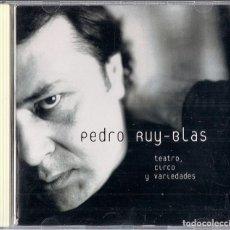 CDs de Música: PEDRO RUY-BLAS : TEATRO, CIRCO Y VARIEDADES - DIFICIL EDICION ORIGINAL 1999 NUEVOS MEDIOS. Lote 109549627