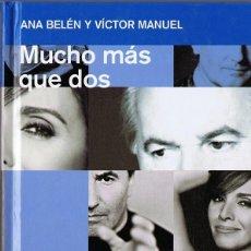 CDs de Música: MUCHO MÁS QUE DOS ANA BELEN & VICTOR MANUEL (LIBRO + CD). Lote 110578679