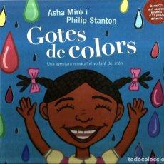 CDs de Música: LLIBRE + CD GOTES DE COLORS (UNA AVENTURA MUSICAL AL VOLTANT DEL MON ) ASHA MIRÓ & PHILIP STANTON . Lote 111181987