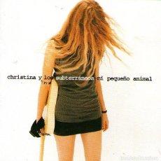 CDs de Música: CHRISTINA Y LOS SUBTERRÁNEOS – MI PEQUEÑO ANIMAL – CD ALBUM – 12 TRACKS – WARNER MUSIC 1994. Lote 111582039