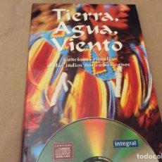 CDs de Música: TIERRA, AGUA, VIENTO. CANCIONES RITUALES DE LOS INDIOS AMERICANOS. INTEGRAL 1997. CD + LIBRO. Lote 111644787