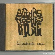 CDs de Música: BUENAS NOCHES ROSE. LA ESTACION SECA (CD ALBUM 1999). Lote 112728391
