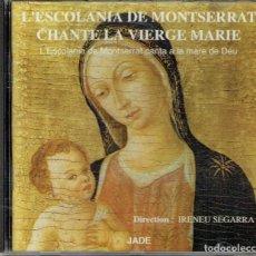 CDs de Música: L'ESCOLANIA DE MONTSERRAT CHANTE LA VIERGE MARIE. Lote 113405799