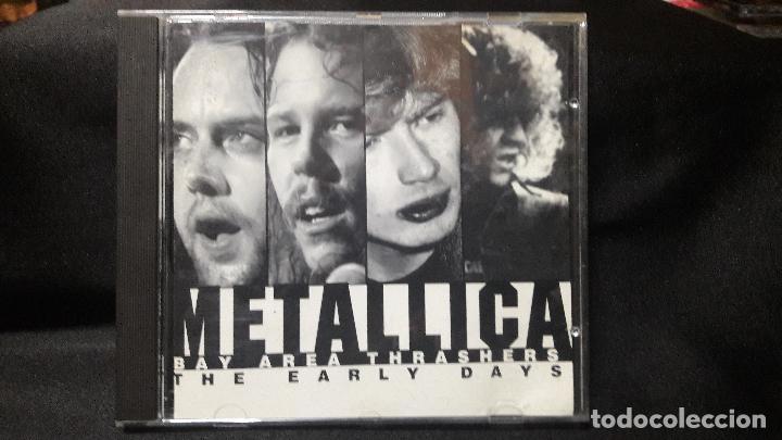 METALLICA BAY THRASERS AREA THE EARLY DAYS BUEN ESATDO DIFICIL (Música - CD's Heavy Metal)