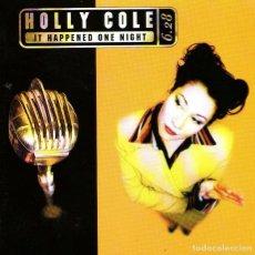 CDs de Música: HOLLY COLE - IT HAPPENED ONE NIGHT - CD ALBUM - 8 TRACKS - METRO BLUE 1996. Lote 113435863