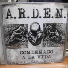 CDs de Música: A.R.D.E.N. - CONDENADOS A LA VIDA - CD 15 TEMAS - SANTO GRIAL RECORDS 2009 (METAL) ARDEN PEPETO. Lote 113620999