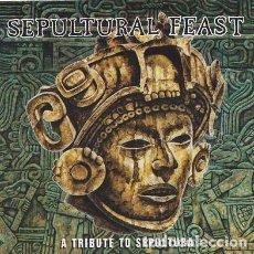 CDs de Música: SEPULTURAL FEAST: A TRIBUTE TO SEPULTURA . Lote 114575263