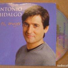 CDs de Música: ANTONIO HIDALGO - A TI, MUJER - CD SINGLE PROMOCIONAL - 2000 LIDERES. Lote 114921967