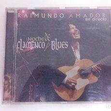 CDs de Música: RAIMUNDO AMADOR NOCHE DE FLAMENCO Y BLUES CD EN DIRECTO UNIVERSAL 1998 ESPAÑA . Lote 115268031
