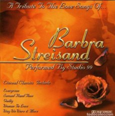 CDs de Música: STUDIO 99 - A TRIBUTE TO THE LOVE SONGS OF BARBRA STREISAND - CD 21 TRACKS - GOING FOR A SONG. Lote 116551127