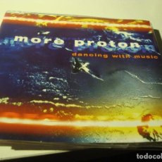 CDs de Música: RAR MAXI CD. MORE PROTON. DANCING WITH MUSIC. 6 TRACKS. MADE IN SPAIN. Lote 117425543