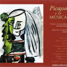 CDs de Música: PICASSO Y LA MÚSICA ELENA GRAGERA,MEZZOSOPRANO / ANTON CARDÓ PIANO (CD). Lote 118149075