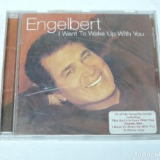 CDs de Música: ENGELBERT - I WANT TO WAKE UP WITH YOU CD. Lote 118623259