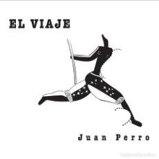 CDs de Música: JUAN PERRO - EL VIAJE - CD (IMPORTACIÓN) - NUEVO Y PRECINTADO. Lote 118699519