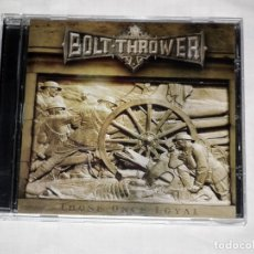 CDs de Música: CD BOLT THROWER - THOSE ONCE LOYAL. Lote 46505241