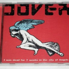 CDs de Música: CD DOVER - I WAS DEAD FOR 7 WEEKS IN THE CITY OF ANGELS. Lote 119364863