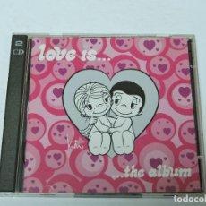 CDs de Música: LOVE IS THE ALBUM CD X2. Lote 119963783