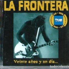 CDs de Música: LA FRONTERA - VEINTE AÑOS Y UN DIA - PEERMUSIC 2005 - CD + DVD ORIGINAL - RARO. Lote 121172419
