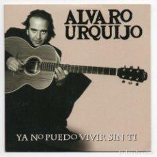 CDs de Música: ALVARO URQUIJO (LOS SECRETOS) - YA NO PUEDO VIVIR SIN TÍ - CD PROMO - RARE SPAIN. Lote 121243663