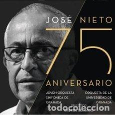 CDs de Música: JOSÉ NIETO 75 ANIVERSARIO MÚSICA COMPUESTA POR JOSÉ NIETO. Lote 121644419