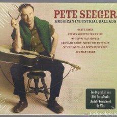 CDs de Música: PETE SEEGER * 2CD *AMERICAN INDUSTRIAL BALLADS * LTD FUNDA DE CARTÓN * PRECINTADO!!. Lote 121638971