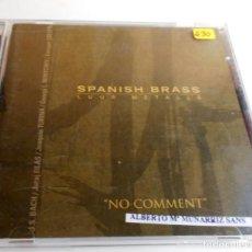 CDs de Música: SPANISH BRASS LUUR METALLS ''NO COMMENT'' MUSICA DE CAMARA TROMPETA TROMPA TROMBÓN. Lote 121719087