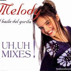 CDs de Música: MELODY - EL BAILE DEL GORILA UH UH MIXES CD SINGLE 6 TEMAS 2001. Lote 121867815