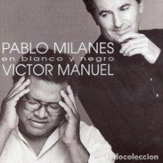 CDs de Música: VÍCTOR MANUEL / PABLO MILANÉS - EN BLANCO Y NEGRO - CD. Lote 121973543