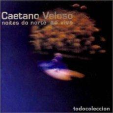 CDs de Música: CAETANO VELOSO. NOITE DO NORTE AO VIVO. CD. DOS DISCOS. Lote 122008071