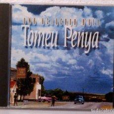CDs de Música: TOMEU PENYA - UNA ACLUCADA D'ULL - CD . Lote 122244223